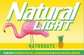 NATURAL LIGHT NATURDAYS FOR THOSE WHO LIKE PINEAPPLE LEMONADE AND DRINKING BEER