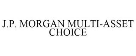 J.P. MORGAN MULTI-ASSET CHOICE