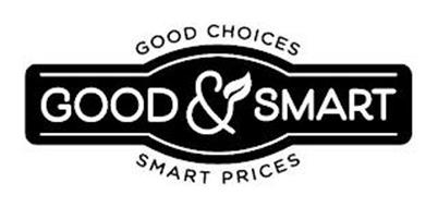 GOOD CHOICES GOOD & SMART SMART PRICES
