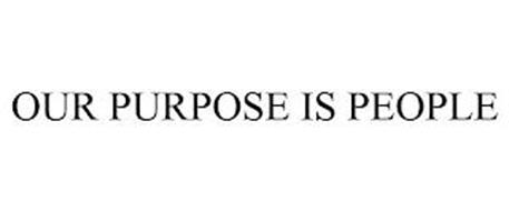 OUR PURPOSE IS PEOPLE