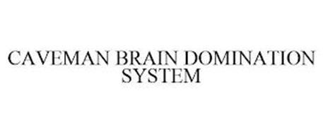 CAVEMAN BRAIN DOMINATION SYSTEM