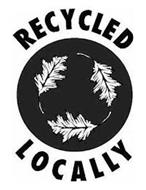 RECYCLED LOCALLY