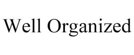 WELL ORGANIZED