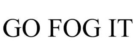 GO FOG IT