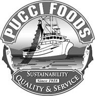 PUCCI FOODS PESCE VII SUSTAINABILITY QUALITY & SERVICE SINCE 1918