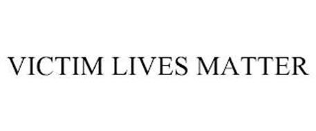 VICTIM LIVES MATTER