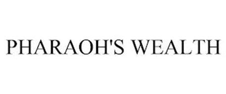 PHARAOH'S WEALTH