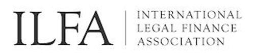 ILFA INTERNATIONAL LEGAL FINANCE ASSOCIATION