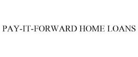 PAY-IT-FORWARD HOME LOANS
