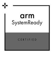 ARM SYSTEMREADY CERTIFIED