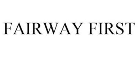 FAIRWAY FIRST