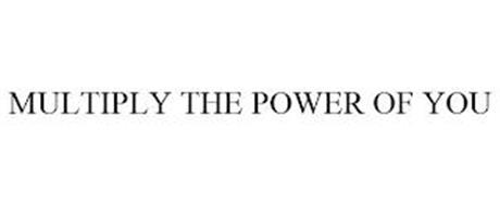 MULTIPLY THE POWER OF YOU
