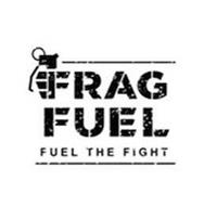 FRAG FUEL FUEL THE FIGHT