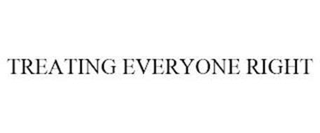 TREATING EVERYONE RIGHT