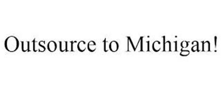 OUTSOURCE TO MICHIGAN!