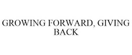 GROWING FORWARD, GIVING BACK