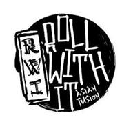 RWI ROLL WITH IT ASIAN FUSION