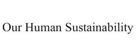 OUR HUMAN SUSTAINABILITY