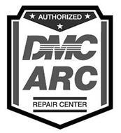 AUTHORIZED DMC ARC REPAIR CENTER