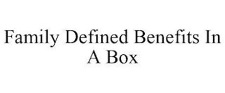 FAMILY DEFINED BENEFITS IN A BOX