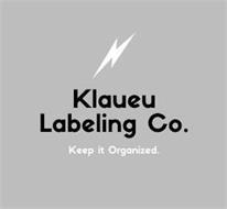 KLAUEU LABELING CO. KEEP IT ORGANIZED.