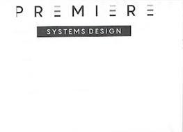 PREMIERE SYSTEMS DESIGN