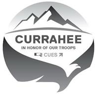 CURRAHEE IN HONOR OF OUR TROOPS Q CUES