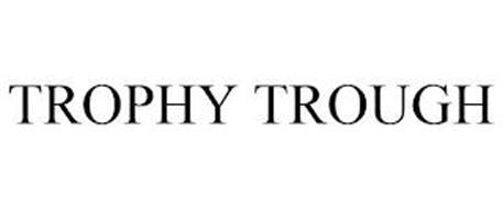 TROPHY TROUGH