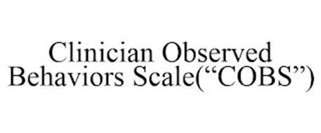 CLINICIAN OBSERVED BEHAVIORS SCALE(