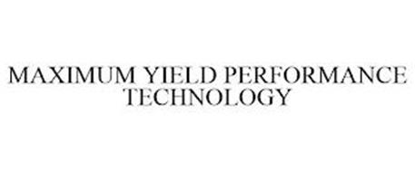 MAXIMUM YIELD PERFORMANCE TECHNOLOGY