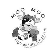 MOO MOO HIGH QUALITY ICE CREAM - MADE WITH THE FINEST INGREDIENTS -