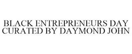 BLACK ENTREPRENEURS DAY CURATED BY DAYMOND JOHN