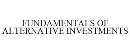 FUNDAMENTALS OF ALTERNATIVE INVESTMENTS