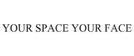 YOUR SPACE YOUR FACE