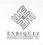 EEEE ENRIQUEZ MATERIALS & QUILTING, INC.