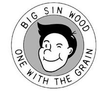 BIG SIN WOOD ONE WITH THE GRAIN