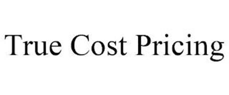 TRUE COST PRICING