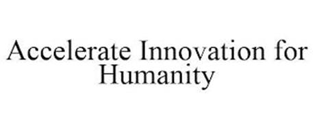 ACCELERATE INNOVATION FOR HUMANITY