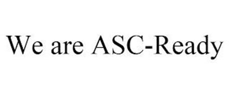 WE ARE ASC-READY
