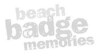 BEACH BADGE MEMORIES