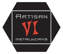 ARTISAN VI METALWORKS