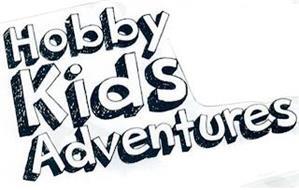 HOBBY KIDS ADVENTURES