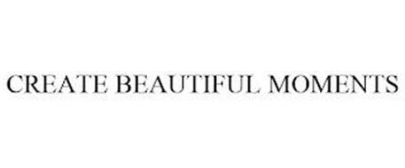 CREATE BEAUTIFUL MOMENTS