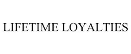 LIFETIME LOYALTIES