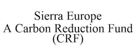 SIERRA EUROPE A CARBON REDUCTION FUND (CRF)