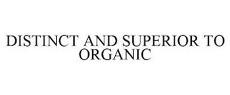DISTINCT AND SUPERIOR TO ORGANIC