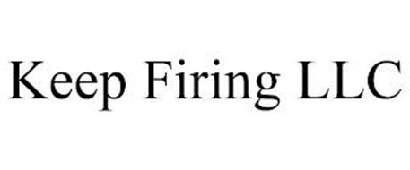 KEEP FIRING LLC