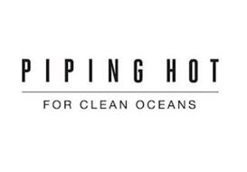 PIPING HOT FOR CLEAN OCEANS