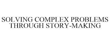 SOLVING COMPLEX PROBLEMS THROUGH STORY-MAKING