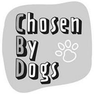 CHOSEN BY DOGS
